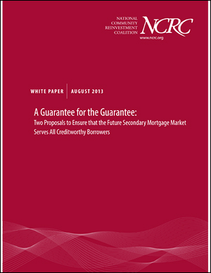 A Guarantee for the Guarantee: Two Proposals to Ensure that the Future Secondary Mortgage Market Serves All Creditworthy Borrowers